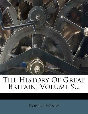 The History of Great Britain, Volume 9...