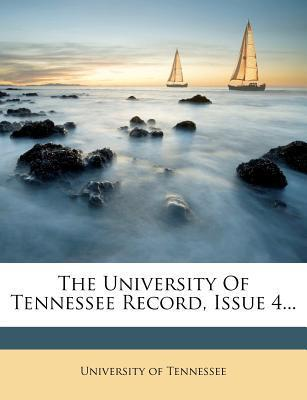 The University of Tennessee Record, Issue 4...