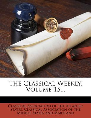 The Classical Weekly, Volume 15...