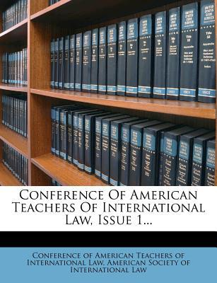 Conference of American Teachers of International Law, Issue 1...