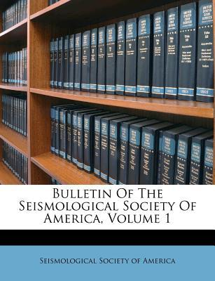 Bulletin of the Seismological Society of America, Volume 1