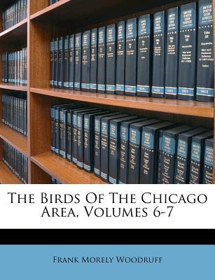 The Birds of the Chicago Area, Volumes 6-7