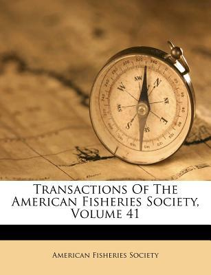 Transactions of the American Fisheries Society, Volume 41