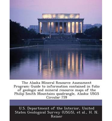 The Alaska Mineral Resource Assessment Program : Guide to Information Contained in Folio of Geologic and Mineral Resource Maps of the Philip Smith Moun