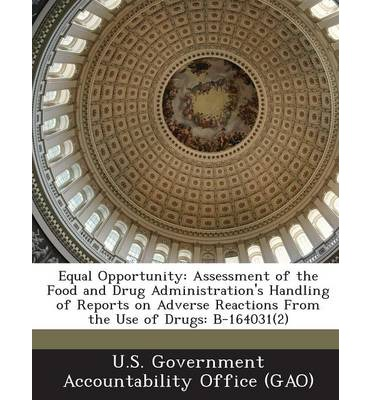 Equal Opportunity : Assessment of the Food and Drug Administration's Handling of Reports on Adverse Reactions from the Use of Drugs: B-164