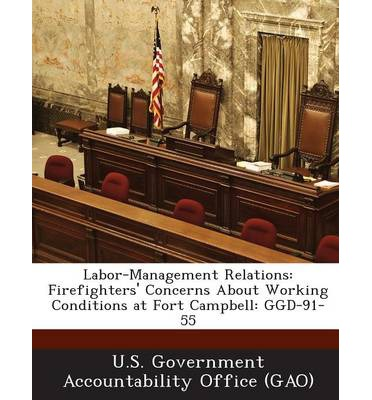Labor-Management Relations : Firefighters' Concerns about Working Conditions at Fort Campbell: Ggd-91-55