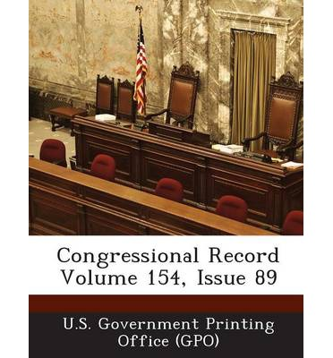 Congressional Record Volume 154, Issue 89