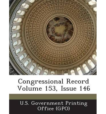 Congressional Record Volume 153, Issue 146