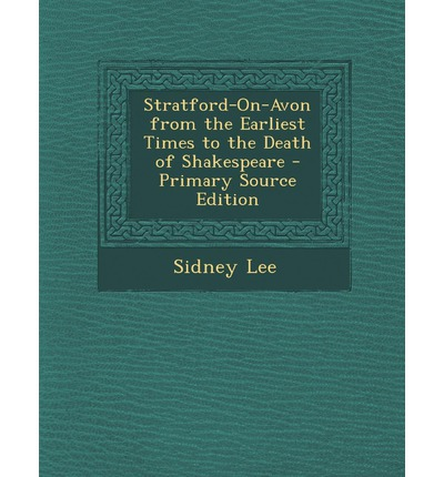 I migliori ebook download gratuito pdf Stratford-On-Avon from the Earliest Times to the Death of Shakespeare in Italian PDF ePub iBook by Sir Sidney Lee