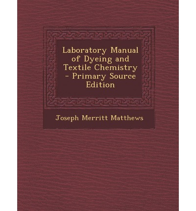 Amazon Download Bücher für Kindle Laboratory Manual of Dyeing and Textile Chemistry by Joseph Merritt Matthews RTF 1287547966