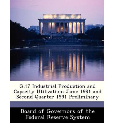 G.17 Industrial Production and Capacity Utilization : June 1991 and Second Quarter 1991 Preliminary