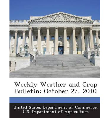 Weekly Weather and Crop Bulletin : October 27, 2010