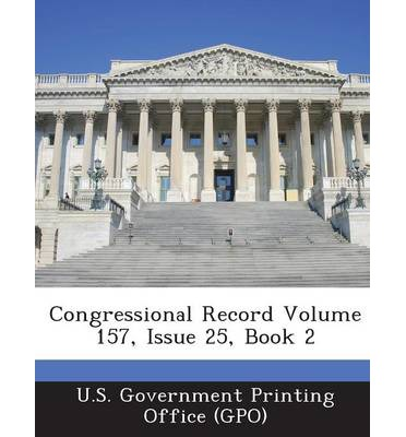 Congressional Record Volume 157, Issue 25, Book 2