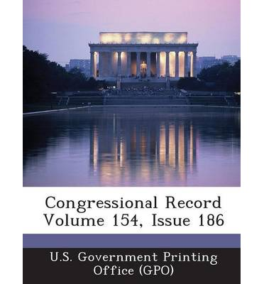 Congressional Record Volume 154, Issue 186
