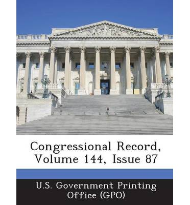 Congressional Record, Volume 144, Issue 87