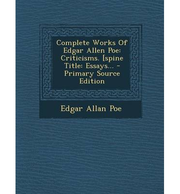 essays of edgar allan poe Research report: edgar allen poe's texts my research objective was to look at  and compare texts written by edgar allen poe to examine common themes.