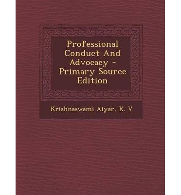 Professional Conduct and Advocacy - Primary Source Edition