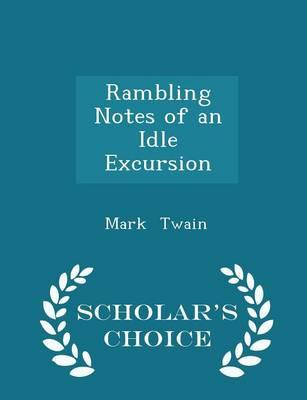 Rambling Notes of an Idle Excursion - Scholar's Choice Edition
