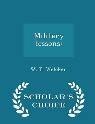 Military Lessons : - Scholar's Choice Edition