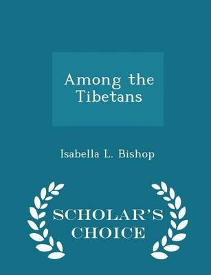 Pdb Ebook kostenloser Download Among the Tibetans - Scholars Choice Edition by Isabella L Bishop DJVU