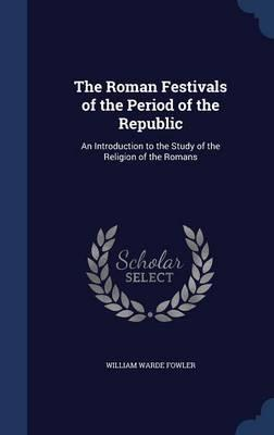 William warde fowlers approach on roman culture