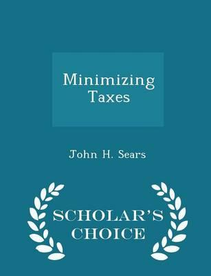 Minimizing Taxes - Scholar's Choice Edition