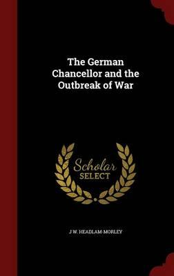 The German Chancellor and the Outbreak of War