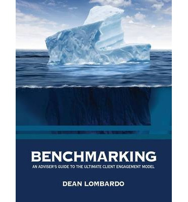 Benchmarking: An Adviser's Guide to the Ultimate Client Engagement Model