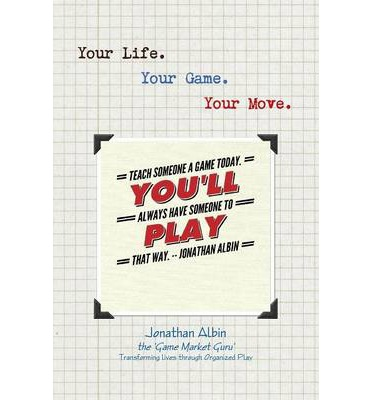 Your Life. Your Game. Your Move.