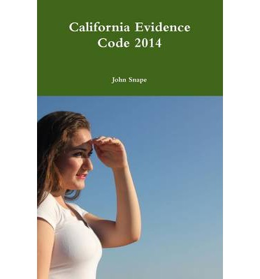 california evidence Pares the approaches of the california evidence code (code) and  expert  testimony and the opinion rule: conforming the evidence code to the federal.