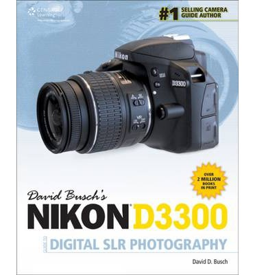 David Busch's Nikon D3300 Guide to Digital SLR Photography