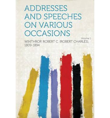 Addresses and Speeches on Various Occasions Volume 1