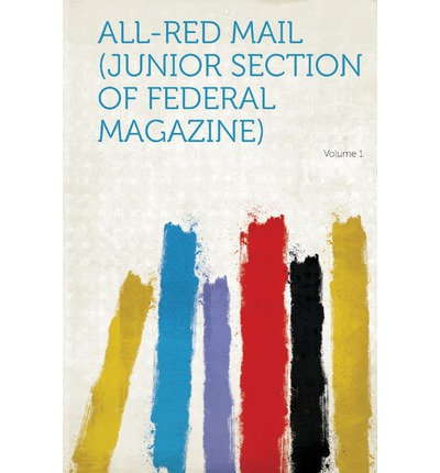 All-Red Mail (Junior Section of Federal Magazine) Volume 1