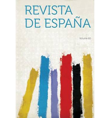 Revista de Espana Volume 60