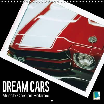 Dream Cars Muscle Cars on Polaroid 2016 : Beauties of the American Highway