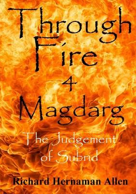 Through Fire 4 Magdarg: the Judgement of Subrid