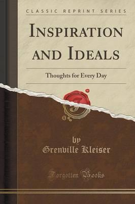 Facile ebook télécharger gratuitement Inspiration and Ideals : Thoughts for Every Day Classic Reprint PDF DJVU 9781330042946 by Grenville Kleiser