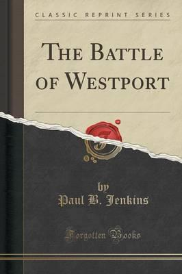 The Battle of Westport (Classic Reprint)