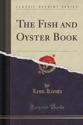 The Fish and Oyster Book (Classic Reprint)