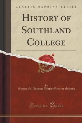 History of Southland College (Classic Reprint)