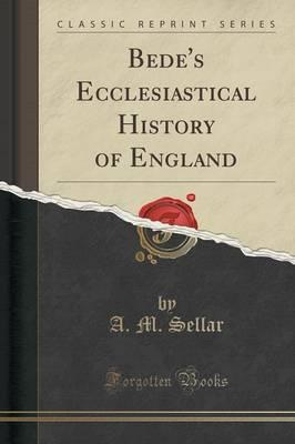 Kostenloser Download von Audio-eBooks Bedes Ecclesiastical History of England Classic Reprint in German 9781331205371 by A M Sellar