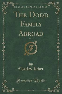 The Dodd Family Abroad, Vol. 2 (Classic Reprint)