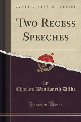 Two Recess Speeches (Classic Reprint)