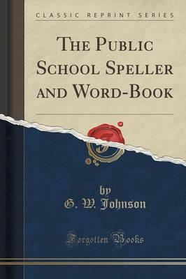 Reddit Books online: The Public School Speller and Word-Book Classic