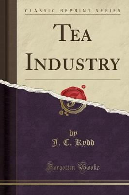 Tea Industry (Classic Reprint)
