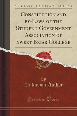 Constitution and By-Laws of the Student Government Association of Sweet Briar College (Classic Reprint)
