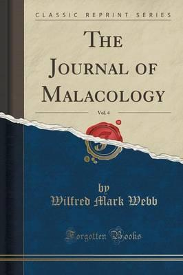 The Journal of Malacology, Vol. 4 (Classic Reprint)
