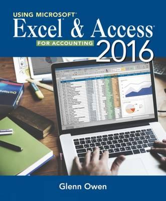 Using Microsoft Excel and Access 2016 for Accounting
