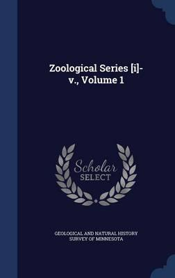 Zoological Series [I]-V., Volume 1