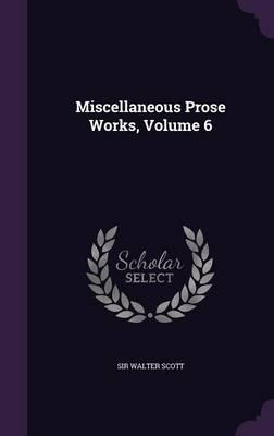 Miscellaneous Prose Works, Volume 6
